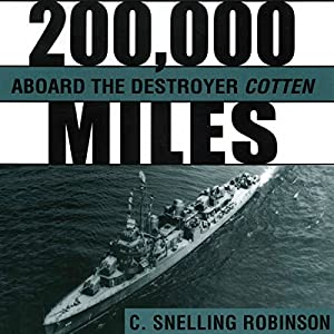 200,000 Miles aboard the Destroyer Cotten Audiobook
