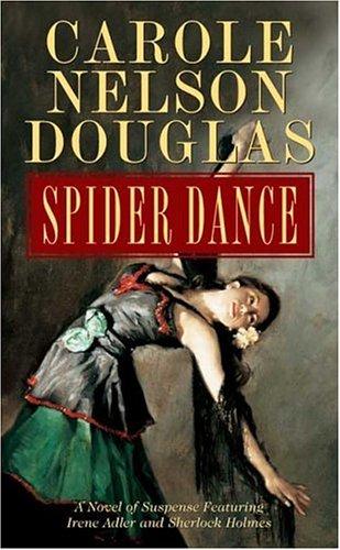 Read Online Spider Dance: A Novel of Suspense Featuring Irene Adler and Sherlock Holmes PDF