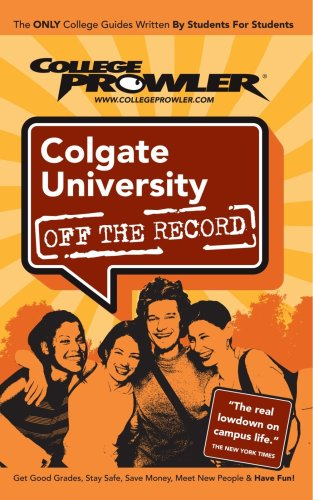 Colgate University: Off the Record - College Prowler (College Prowler: Colgate University Off the Record)