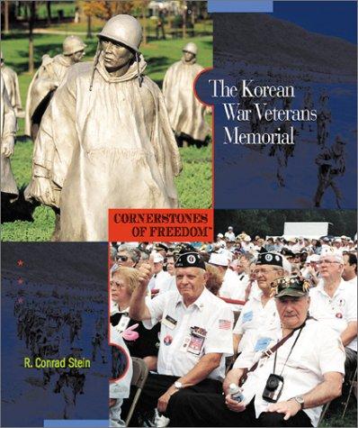 The Korean War Veterans Memorial (Cornerstones of Freedom) (Cornerstones of Freedom Second Series) (Korean The Memorial War)