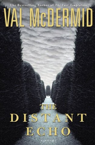 The Distant Echo (Mcdermid, Val)