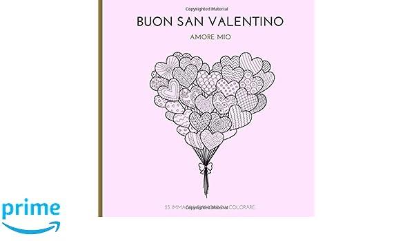 Buon San Valentino Amore Mio 23 Disegni D Amore Da Colorare In