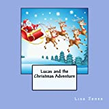 Lucas and the Christmas Adventure, Lisa Jones, 1492787795