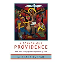 A Scandalous Providence: The Jesus Story of the Compassion of God