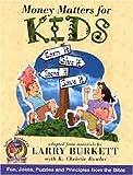 img - for Money Matters for Kids (Burkett, Larry. Money Matters for Kids.) book / textbook / text book