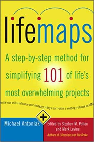 Lifemaps: A Step-by Step Method for Simplifying 101 of Life's Most Overwhelming Projects