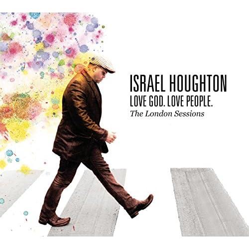 Israel Houghton - Love God, Love People. (2010)