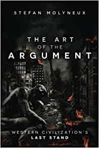 The art of the argument western civilizations last stand stefan the art of the argument western civilizations last stand stefan molyneux 9781548742072 amazon books fandeluxe Choice Image
