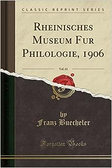 Rheinisches Museum Für Philologie, 1906, Vol. 61 (Classic Reprint)