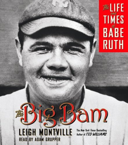 The Big Bam: The Life and Times of Babe Ruth by Brand: Random House Audio