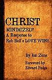 Christ Minimized, Jon H. Zens, 0982744676