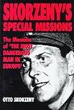 Skorzeny's Special Missions, Otto Skorzeny, 1853672912