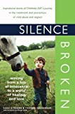 img - for Silence Broken: Moving from a Loss of Innocence to a World of Healing and Love Paperback October 1, 2003 book / textbook / text book