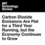 Carbon Dioxide Emissions Are Flat for a Third Year Running, but the Economy Continues to Grow | Jamie Condliffe