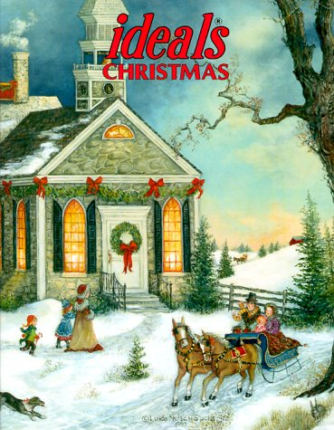 Ideals Christmas: More Than 50 Years of Celebrating Life's Most Treasured Moments (Ideals Christmas, 1999)