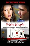 White Knight: Book 2, The Courage Series
