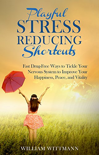 Playful Stress Reducing Shortcuts Drug Free ebook product image