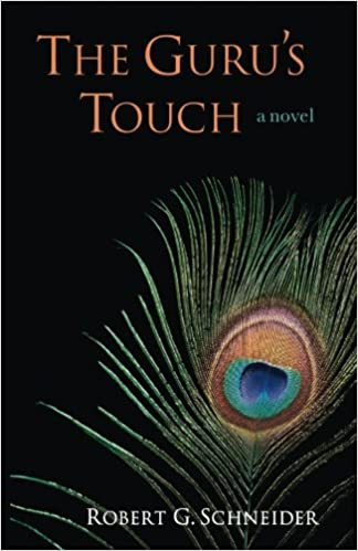 The Guru S Touch A Novel Amazon Fr Robert G Schneider