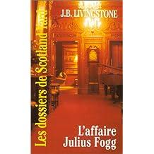 AFFAIRE JULIUS FOGG (L')