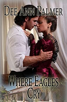 Where Eagles Cry by [Palmer, Dee Ann]