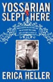 Image of Yossarian Slept Here: When Joseph Heller Was Dad, the Apthorp Was Home, and Life Was a Catch-22