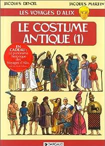 Les voyages d'Alix, tome 8 : Le Costume antique 1/3 par Denoël