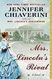 Mrs. Lincoln's Rival: A Novel