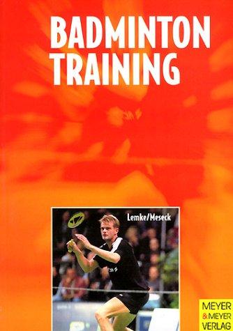 Badmintontraining Taschenbuch – 30. August 2001 Klaus-Dieter Lemke Ulrich Meseck Meyer & Meyer Sport 3891248024