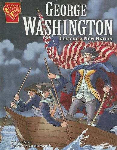 Download George Washington: Leading a New Nation (Graphic Biographies) pdf