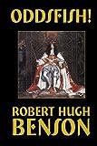 Oddsfish!, Robert Hugh Benson, 1557423482