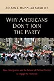 img - for Why Americans Don't Join the Party: Race, Immigration, and the Failure (of Political Parties) to Engage the Electorate by Zoltan L. Hajnal (2011-02-27) book / textbook / text book