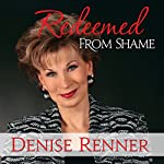 Redeemed from Shame | Denise Renner