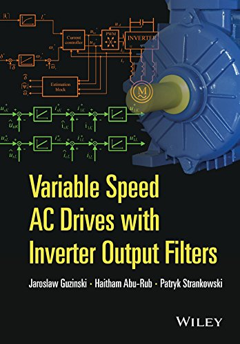Variable Speed AC Drives with Inverter Output Filters (IEEE Press Series on Power Engineering) ()