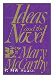 Ideas and the Novel, Mary McCarthy, 0151436827