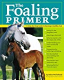 The Foaling Primer, Cynthia McFarland, 1580176097