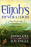 Elijah's Revolution: Power, Passion and Committment to Radical Change