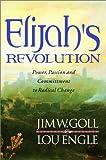 Elijah's Revolution, James W. Goll and Lou Engle, 0768420571
