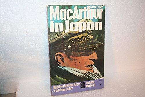 MacArthur in Japan- Ballantine's Illustrated History of the Violent Century; War Leader Book number  ()