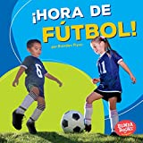 ¡Hora de fútbol!/ Soccer Time! (Bumba Books: ¡hora De Deportes!/ Sports Time!) (Spanish Edition) (Bumba Books en español: ¡Hora de deportes! / Sports Time!)