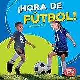 ¡Hora de fútbol!/ Soccer Time! (Bumba Books: ¡hora De Deportes!/ Sports Time!) (Spanish Edition) (Bumba Books en español: ¡Hora de deportes! / Sports Time!)