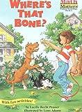 Where's That Bone?, Lucille Recht Penner, 1575650975