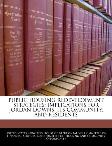 Public Housing Redevelopment Strategies: Implications For Jordan Downs, Its Community, And Residents PDF