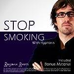 Stop Smoking NOW with Hypnosis: Plus Bestselling Relaxation Audio | Benjamin P. Bonetti