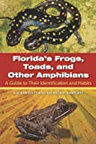 Florida's Frogs, Toads, and Other Amphibians, Richard D. Bartlett and Patricia Bartlett, 0813036690