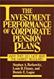 The Investment Performance of Corporate Pension Plans, Stephen A. Berkowitz and Louis D. Finney, 0899302246