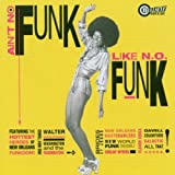 Ain't No Funk Like N.O. Funk