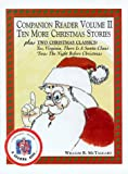 img - for Ten More Christmas Stories: Plus Two Christmas Classics: Yes, Virginia There is a Santa Claus and Twas the Night Before Christmas (Companion Reader) book / textbook / text book