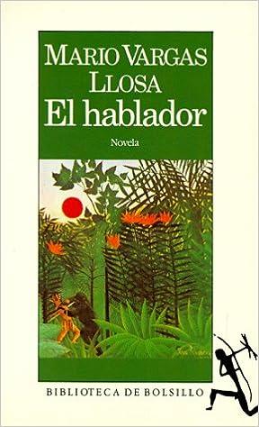 El hablador the storyteller spanish edition mario vargas llosa el hablador the storyteller spanish edition mario vargas llosa 9788432230806 amazon books fandeluxe Gallery