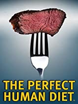 THE PERFECT HUMAN DIET  DIRECTED