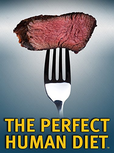 (The Perfect Human Diet)